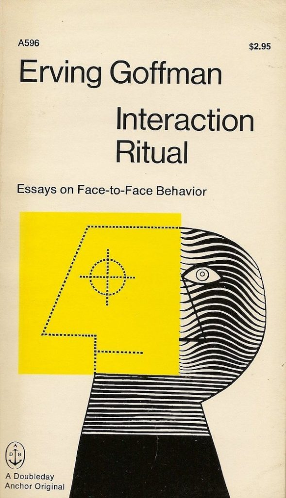 Erving Goffman-Interaction Ritual